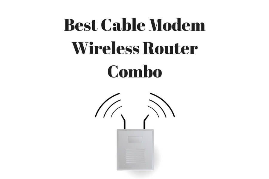 best cable modem wifi router combo