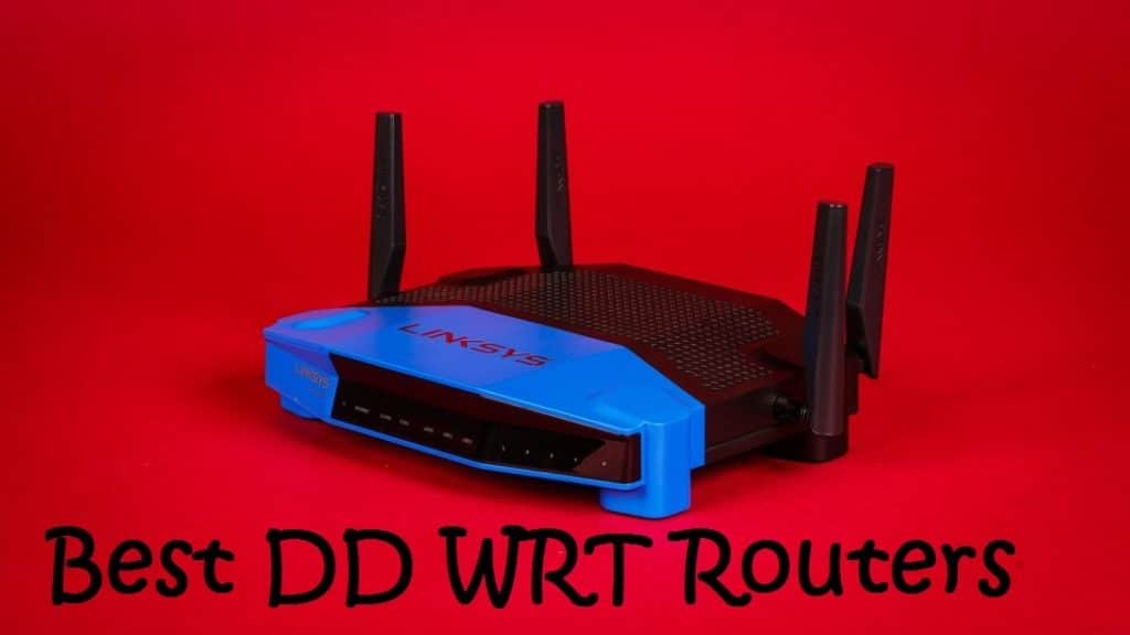 Best Dd-Wrt Router 2019 Best DD WRT Router 2019 Reviews   Ultimate Buyer's Guide