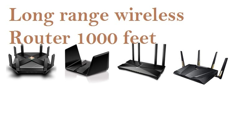 Long range wireless router 1000 feet