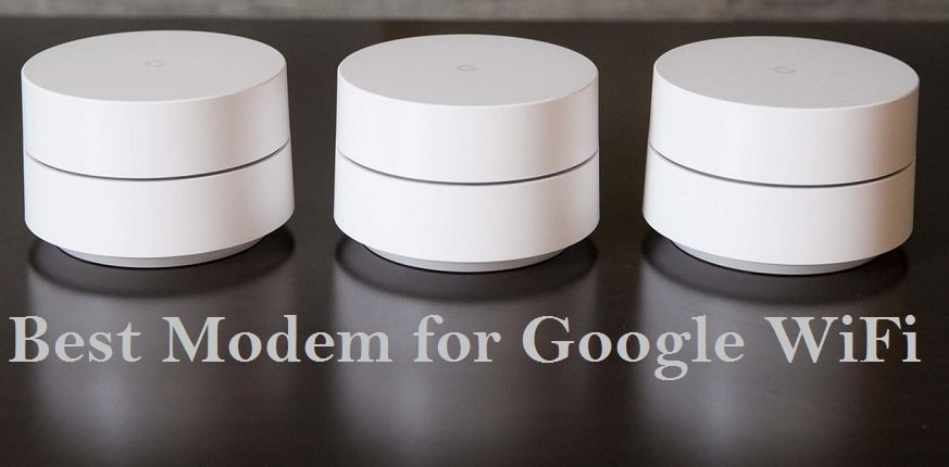Best Modem For Google WiFi Mesh