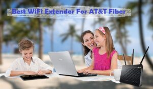 Best WiFi Extender For AT&T Fiber
