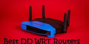 Best DD WRT Router 2021 - Extensive Review & Installation Guide